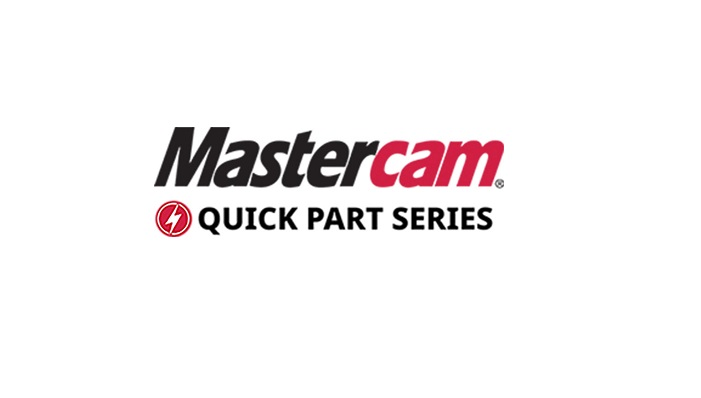 CNC Software, Inc  Introduces the Mastercam Quick Part Series – MFG
